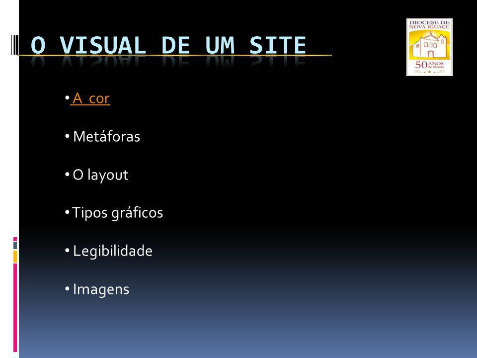 A cor Metáforas O layout Tipos gráficos Legibilidade Imagens