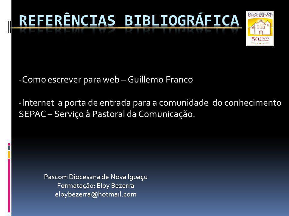 -Como escrever para web – Guillemo Franco -Internet a porta de entrada para a comunidade do conhecimento SEPAC – Serviço à Pastoral da Comunicação. Pa
