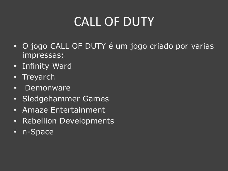 CALL OF DUTY O primeiro CALL OF DUTY é um jogo baseado na segunda guerra mundial.