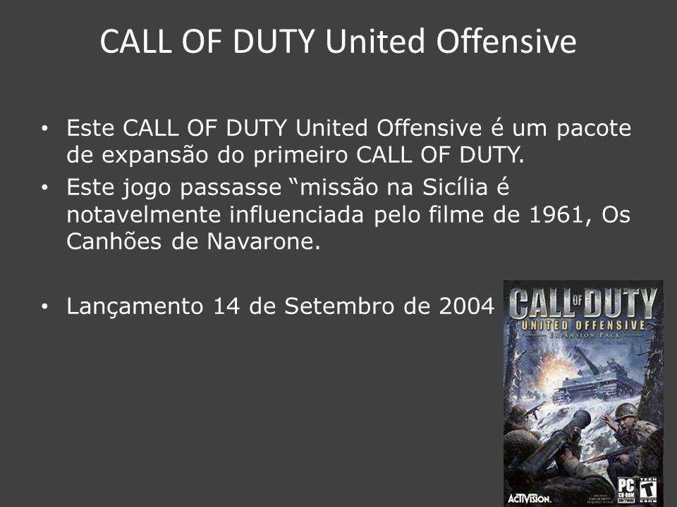 CALL OF DUTY 2 Este CALL OF DUTY 2 foi baseado nas batalhas e vitórias da segunda guerra mundial.