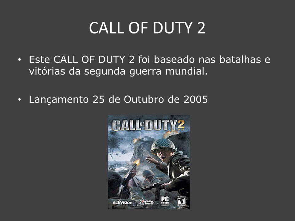 CALL OF DUTY 3 Este CALL OF DUTY 3 foi baseado 2ª Guerra Mundial, a operação cobra, que faz parte da Invasão da Normandia.