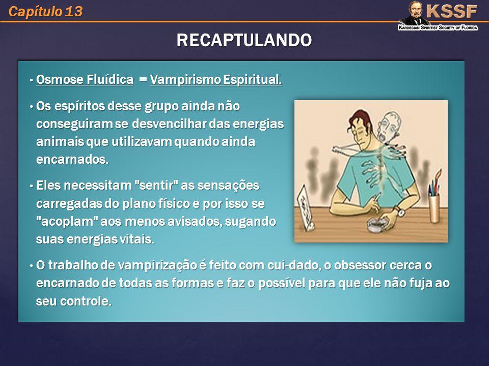 Capítulo 13 Osmose Fluídica = Vampirismo Espiritual.