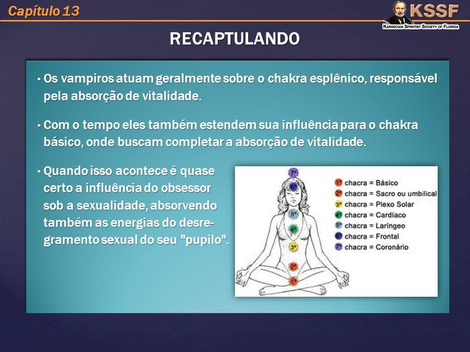 Capítulo 13 Os vampiros atuam geralmente sobre o chakra esplênico, responsável pela absorção de vitalidade.