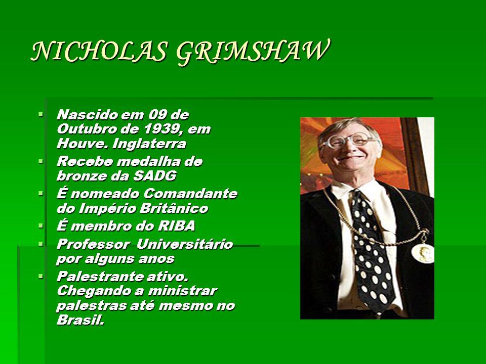 NICHOLAS GRIMSHAW NNNNascido em 09 de Outubro de 1939, em Houve. Inglaterra RRRRecebe medalha de bronze da SADG ÉÉÉÉ nomeado Comandante do