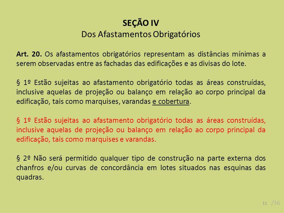 11 /36 SEÇÃO IV Dos Afastamentos Obrigatórios Art.