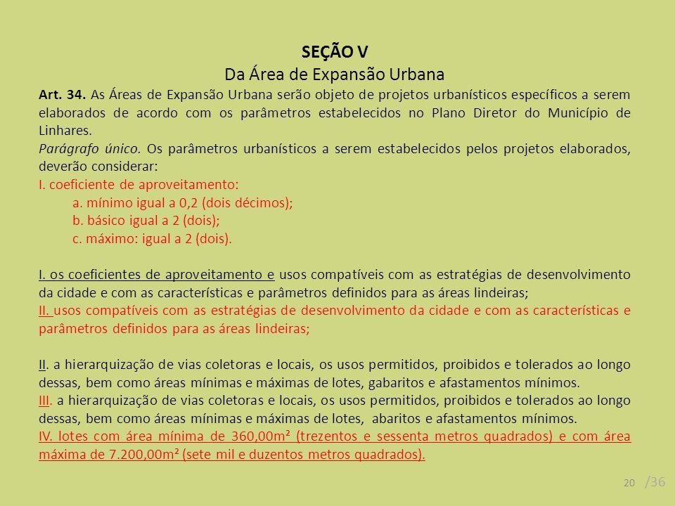 20 /36 SEÇÃO V Da Área de Expansão Urbana Art. 34.