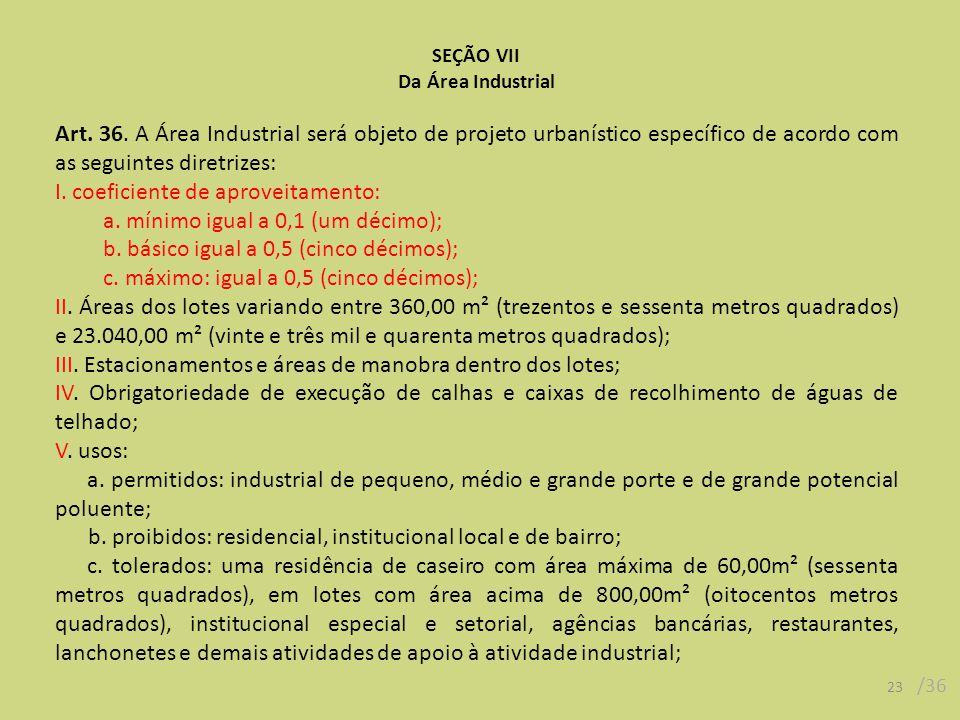 23 /36 SEÇÃO VII Da Área Industrial Art. 36.