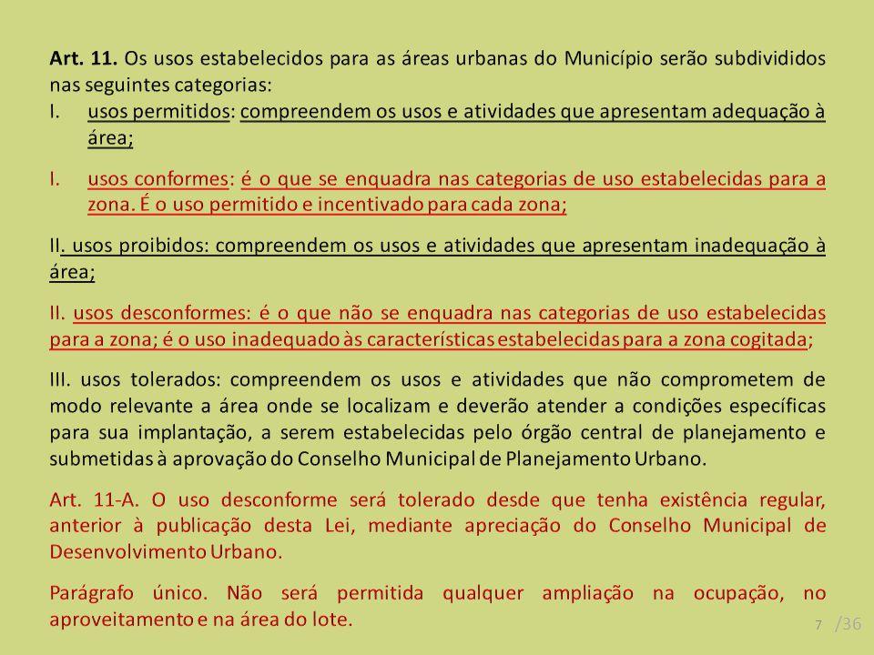 28 /36 Afastamentos Obrigatórios Distâncias mínimas a serem observadas entre as fachadas das edificações e as divisas do lote.