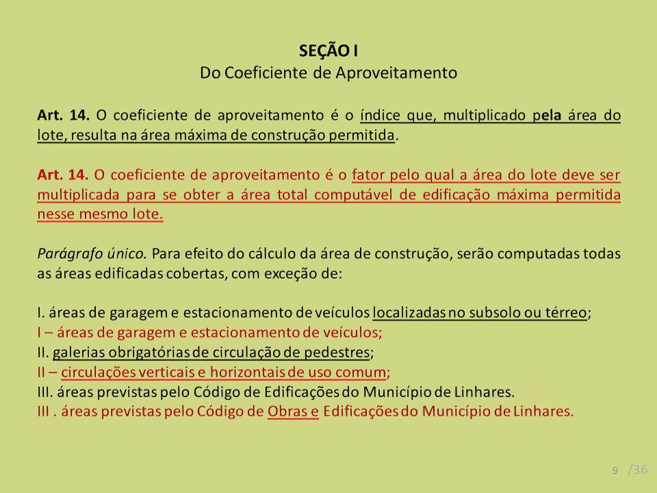 10 /36 Exemplo LoteCAÁreaCAn x An A2400800 B1360 Total1,537601160