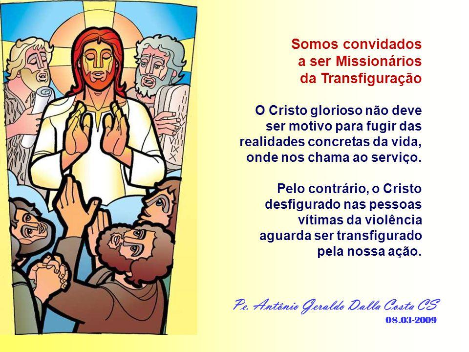 - Reconhecer esse Cristo desfigurado, presente nas pessoas, sobretudo nos excluídos...