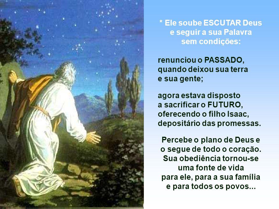 A 1ª Leitura fala da fé de Abraão.