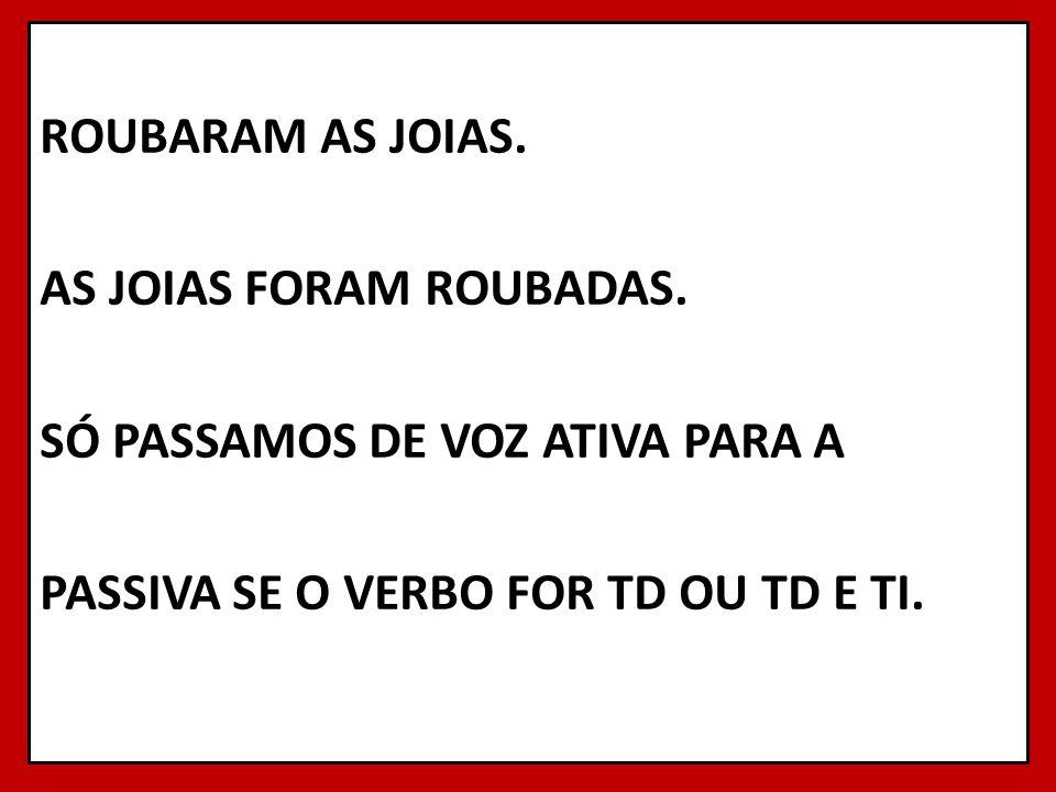 ROUBARAM AS JOIAS.AS JOIAS FORAM ROUBADAS.