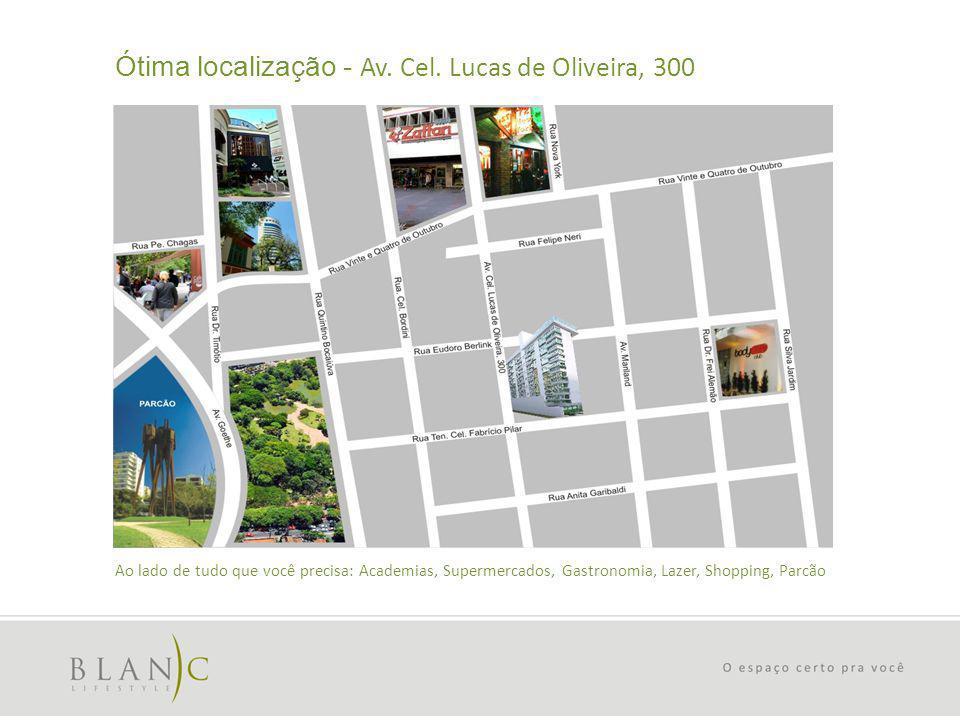 Ótima localização - Av. Cel. Lucas de Oliveira, 300 Ao lado de tudo que você precisa: Academias, Supermercados, Gastronomia, Lazer, Shopping, Parcão