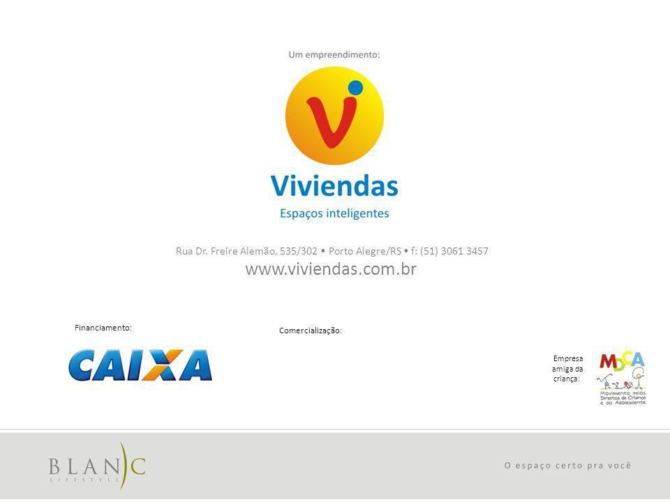 Rua Dr. Freire Alemão, 535/302 Porto Alegre/RS f: (51) 3061 3457 www.viviendas.com.br Financiamento: Comercialização: Empresa amiga da criança: