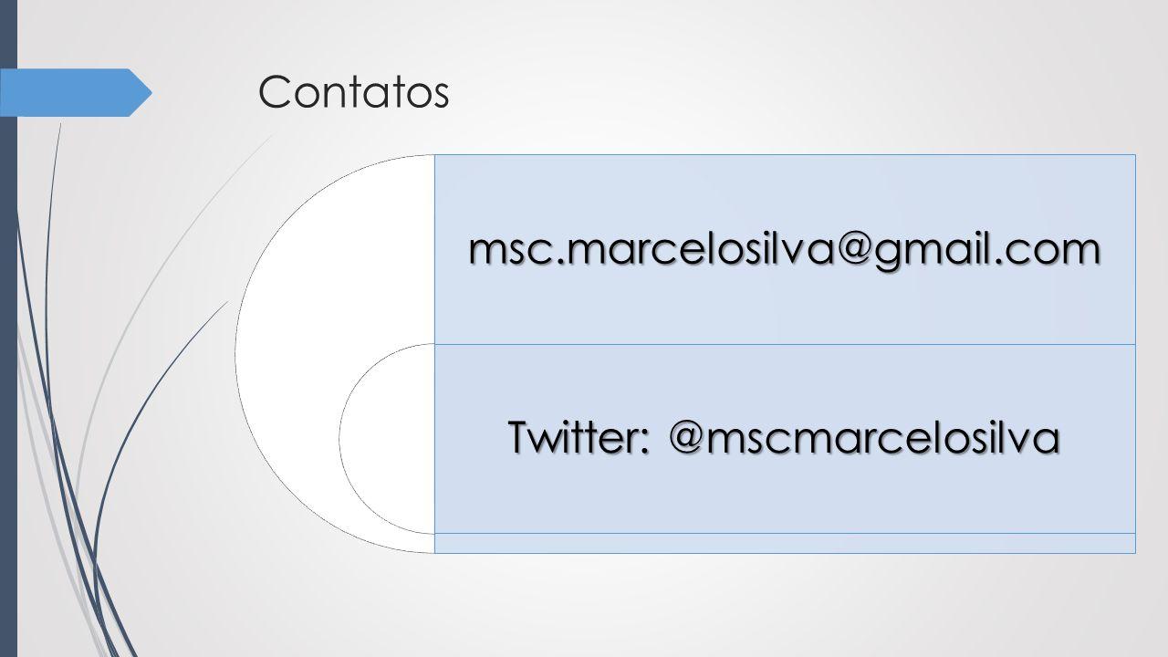 Contatosmsc.marcelosilva@gmail.com Twitter: @mscmarcelosilva