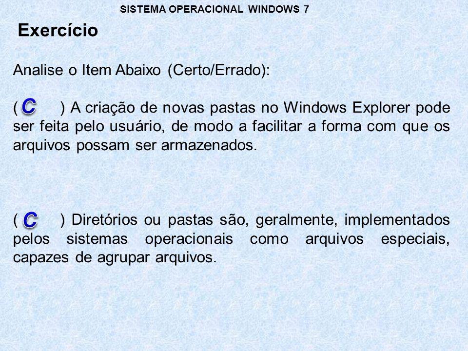 Analise o Item Abaixo (Certo/Errado): () A criação de novas pastas no Windows Explorer pode ser feita pelo usuário, de modo a facilitar a forma com qu