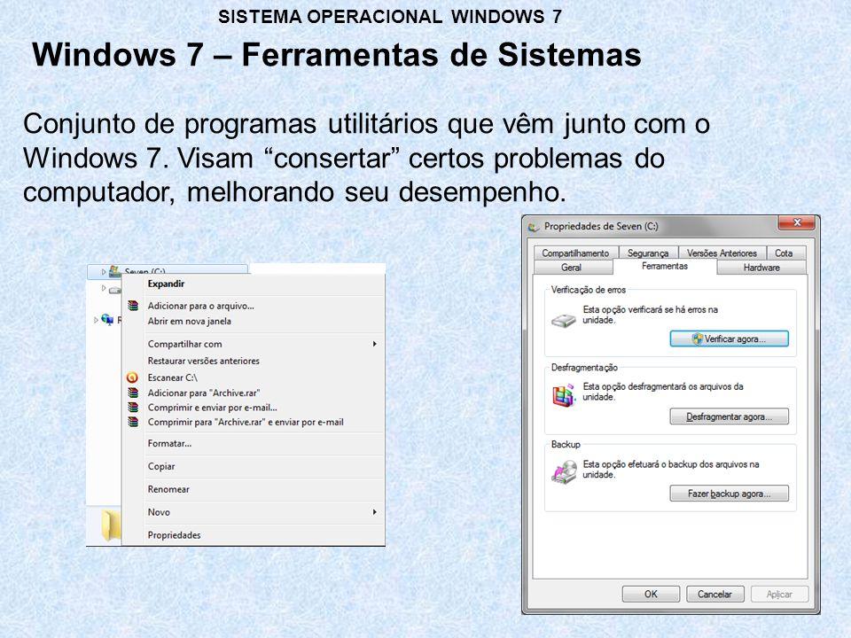 """Conjunto de programas utilitários que vêm junto com o Windows 7. Visam """"consertar"""" certos problemas do computador, melhorando seu desempenho. Windows"""