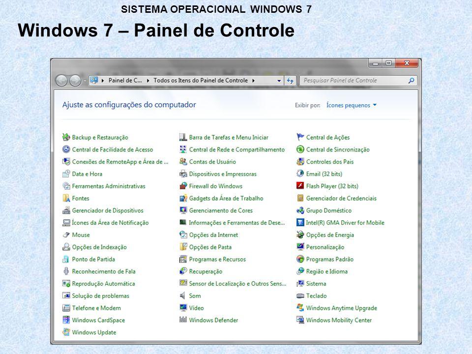 Windows 7 – Painel de Controle SISTEMA OPERACIONAL WINDOWS 7