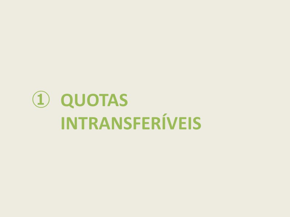 ①QUOTAS INTRANSFERÍVEIS