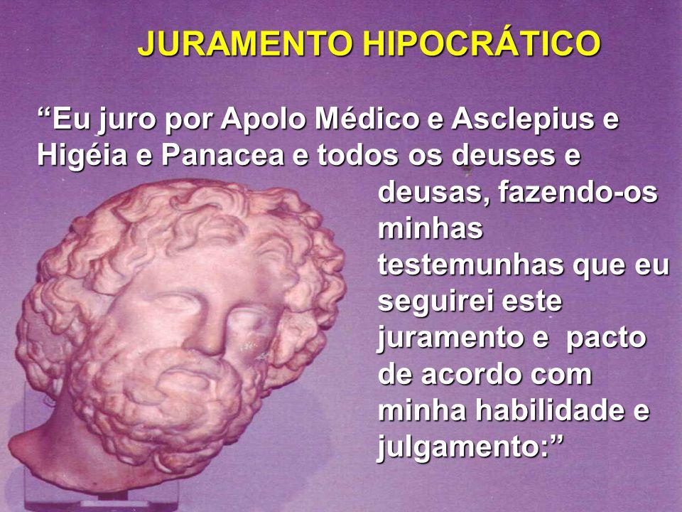 """JURAMENTO HIPOCRÁTICO JURAMENTO HIPOCRÁTICO """"Eu juro por Apolo Médico e Asclepius e Higéia e Panacea e todos os deuses e deusas, fazendo-os minhas tes"""