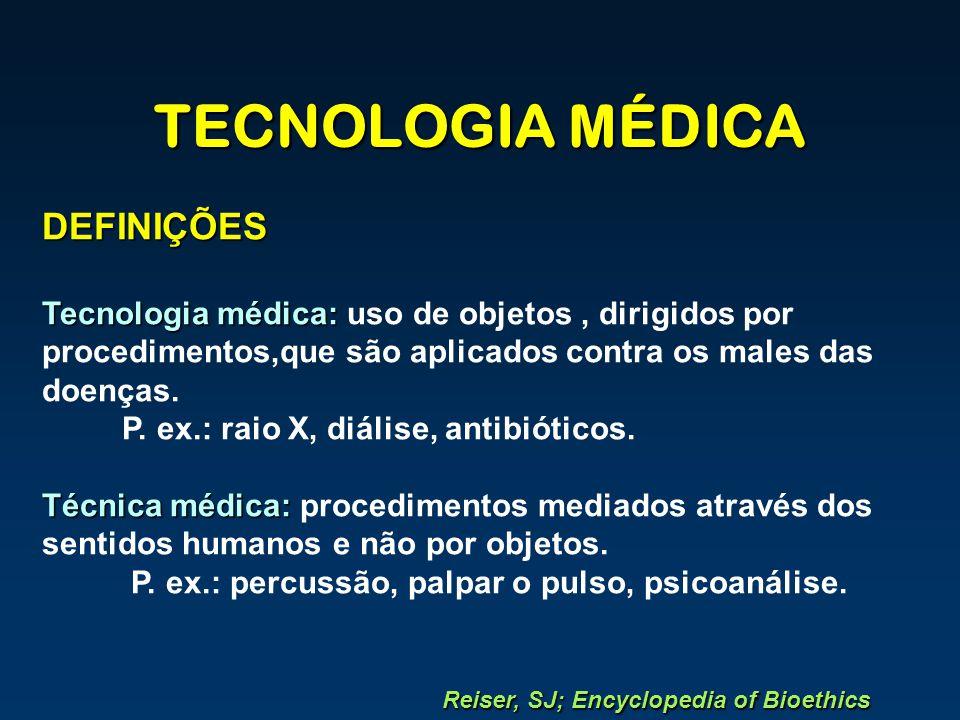 TECNOLOGIA MÉDICA DEFINIÇÕES Tecnologia médica: Tecnologia médica: uso de objetos, dirigidos por procedimentos,que são aplicados contra os males das d