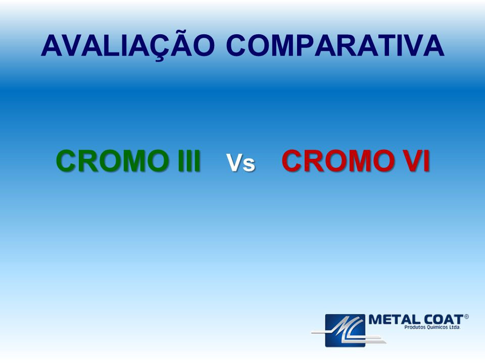 AVALIAÇÃO COMPARATIVA CROMO III Vs CROMO VI