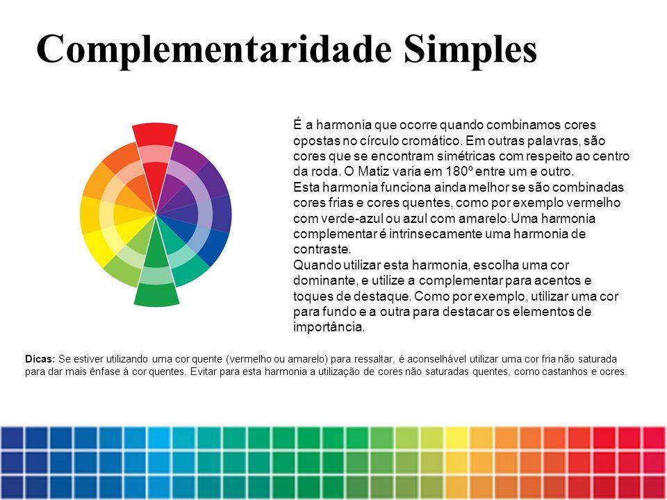 É a harmonia que ocorre quando combinamos cores opostas no círculo cromático. Em outras palavras, são cores que se encontram simétricas com respeito a