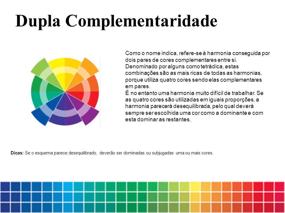 Como o nome indica, refere-se à harmonia conseguida por dois pares de cores complementares entre si. Denominado por alguns como tetrádica, estas combi