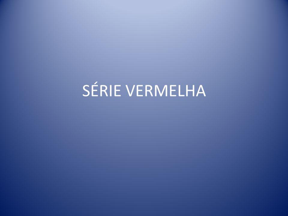 SÉRIE VERMELHA