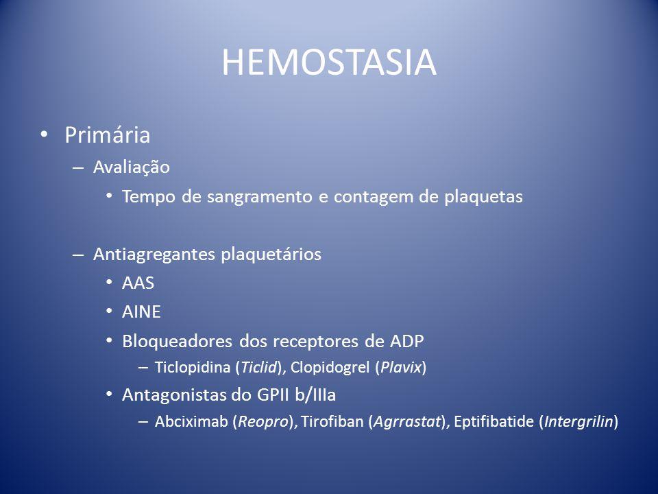 HEMOSTASIA Secundária – Fatores de coagulação – A maioria é sintetizada pelo fígado – Síntese depende da vit K: II (protrombina), VII, IX, X – 2 vias com a mesma função: convergir para via comum Através da ativação do fator X – Avaliação Via intrínseca: PTTa Via extrínseca: TAP ou TP ou RNI
