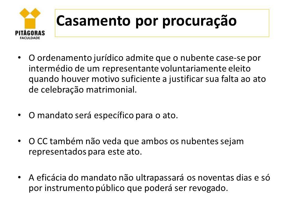 Casamento por procuração O ordenamento jurídico admite que o nubente case-se por intermédio de um representante voluntariamente eleito quando houver m