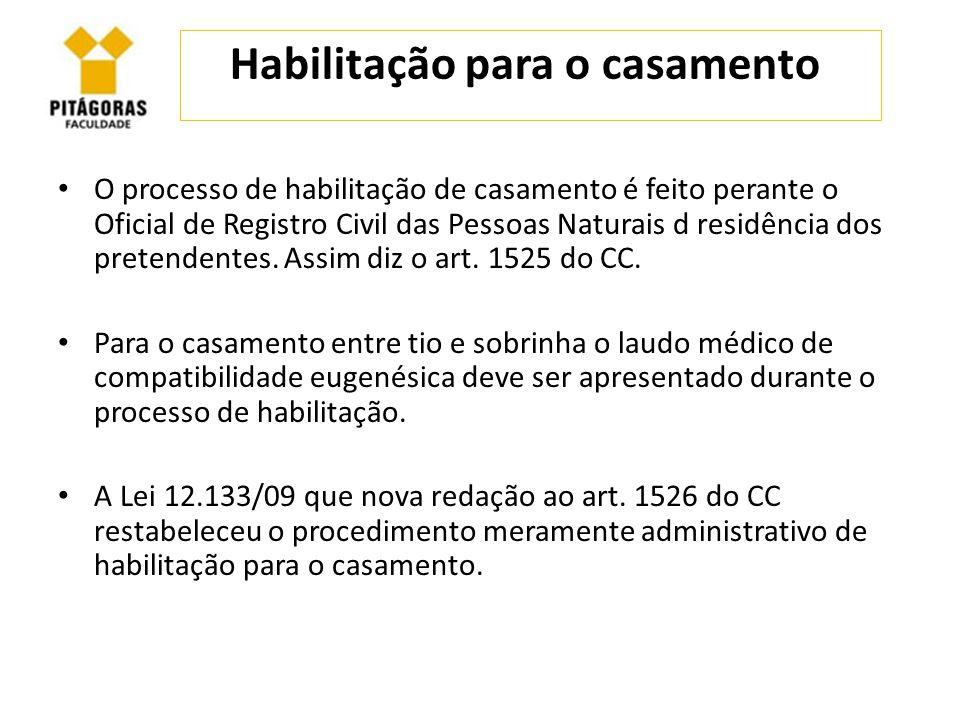 Habilitação para o casamento O processo de habilitação de casamento é feito perante o Oficial de Registro Civil das Pessoas Naturais d residência dos