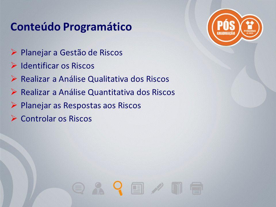Adriano Graziosi & Márcio MoreiraUnidade 0 - slide 5 de 5Gestão de Projetos de TI - GPTI Conteúdo Programático  Planejar a Gestão de Riscos  Identif