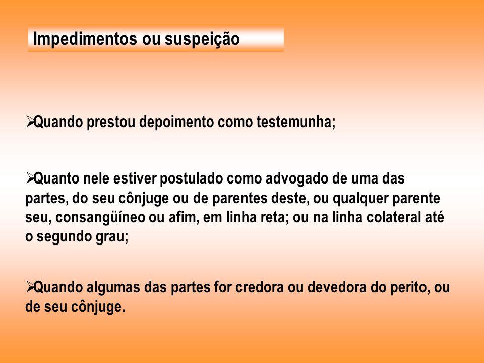 Impedimentos ou suspeição Quanto ao impedimento ou suspeição depende de fatores externos e de terceiros.