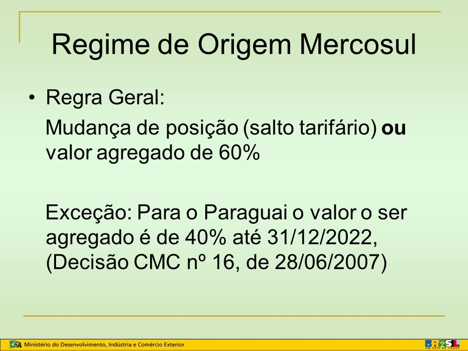 Consultar o Texto Ordenado do Regime de Origem do MERCOSUL (http://www.desenvolvimento.gov.br/portal mdic/sitio/interna/interna.php?area=5&me nu=410)Texto Ordenado do Regime de Origem do MERCOSUL Não oficial Notas de rodapé Regime de Origem Mercosul