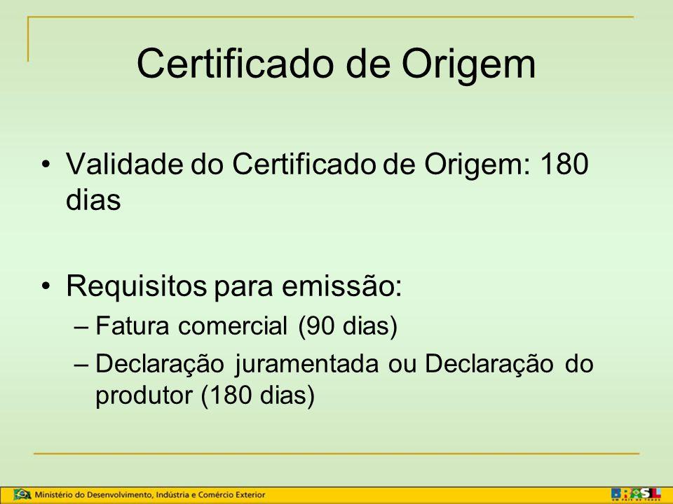 Certificado de Origem Emissoras: 82 entidades listadas na Circular Secex nº 16, de 26/03/2009 Emissoras em Goiás: –Federação das Associações Comerciais, Industriais e Agropecuárias do Estado de Goiás (FACIEG) –Federação das Indústrias do Estado de Goiás (FIEG) –Federação do Comércio do Estado de Goiás (FECOMÉRCIO – GO)