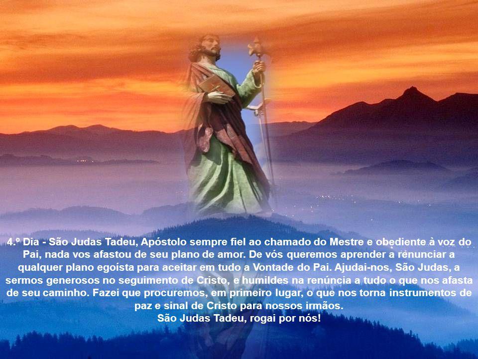 3.º Dia - São Judas Tadeu, Apóstolo de Jesus Cristo e servidor dos homens, vós que vistes o exemplo de Cristo, que veio para servir e não para ser ser