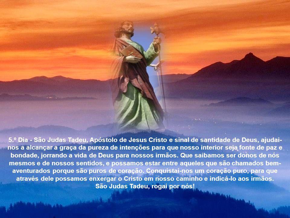 4.º Dia - São Judas Tadeu, Apóstolo sempre fiel ao chamado do Mestre e obediente à voz do Pai, nada vos afastou de seu plano de amor. De vós queremos