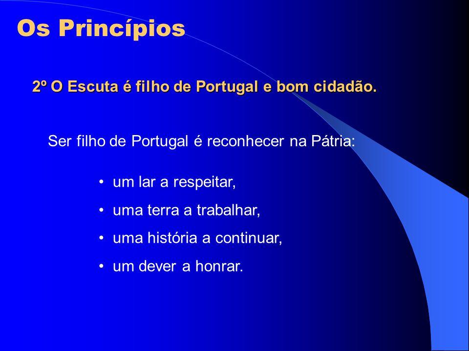 2º O Escuta é filho de Portugal e bom cidadão. Ser filho de Portugal é reconhecer na Pátria: um lar a respeitar, uma terra a trabalhar, uma história a