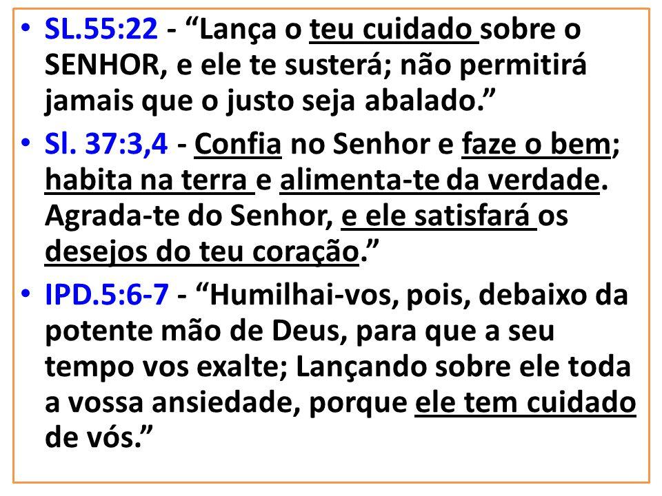 """A UNÇÃO DOBRADA É RESULTADO DA CONFIANÇA ABSOLUTA NO CUIDADO DE DEUS SL.55:22 - """"Lança o teu cuidado sobre o SENHOR, e ele te susterá; não permitirá j"""