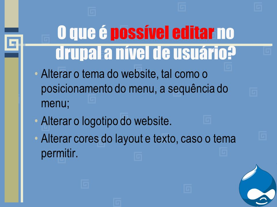 Alterar o tema do website, tal como o posicionamento do menu, a sequência do menu; Alterar o logotipo do website.