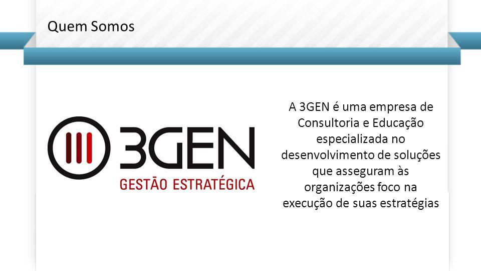 A 3GEN é uma empresa de Consultoria e Educação especializada no desenvolvimento de soluções que asseguram às organizações foco na execução de suas estratégias Quem Somos