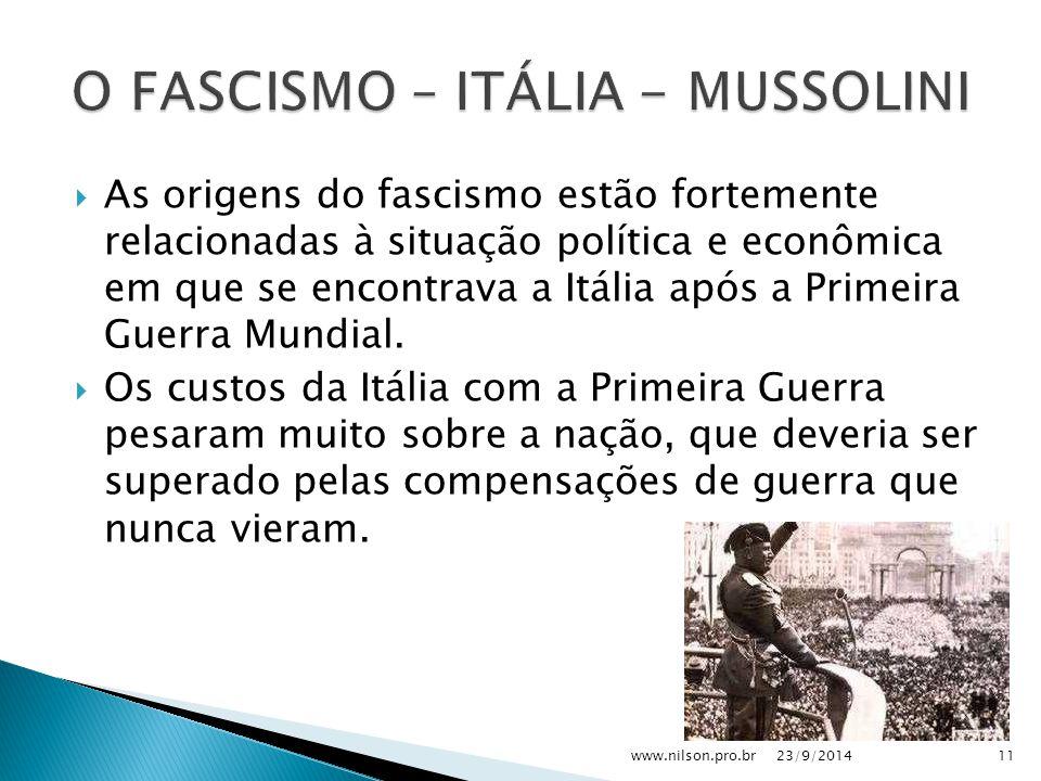  As origens do fascismo estão fortemente relacionadas à situação política e econômica em que se encontrava a Itália após a Primeira Guerra Mundial. 