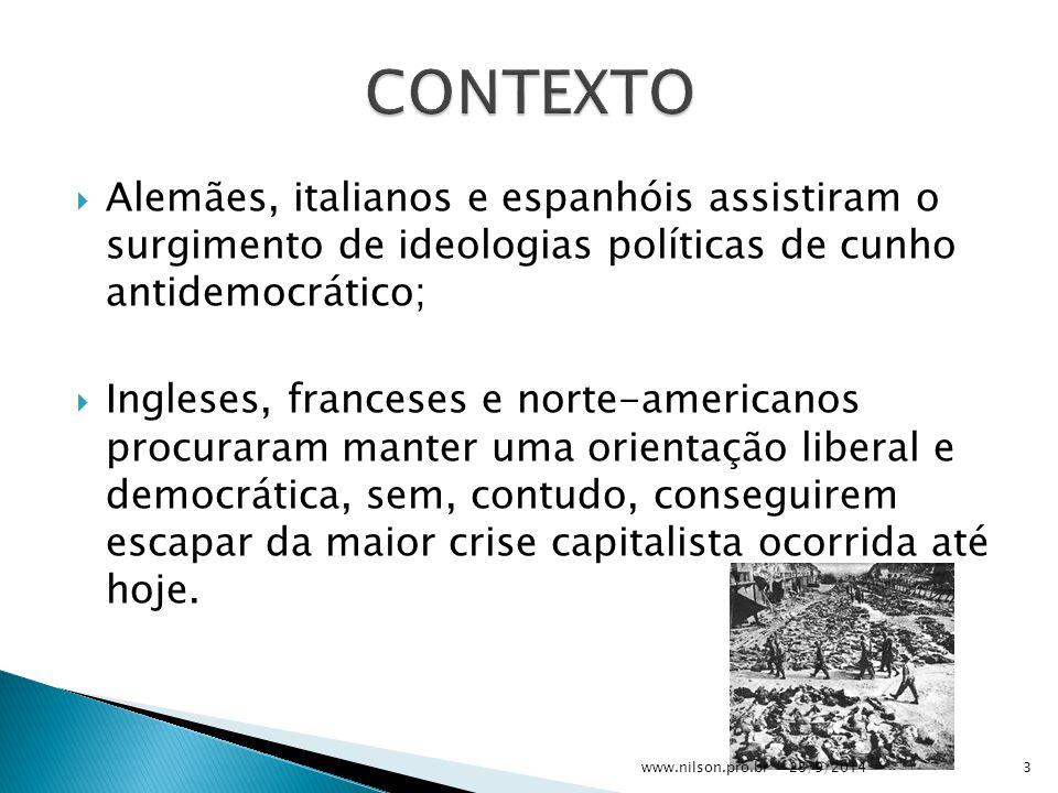  Alemães, italianos e espanhóis assistiram o surgimento de ideologias políticas de cunho antidemocrático;  Ingleses, franceses e norte-americanos procuraram manter uma orientação liberal e democrática, sem, contudo, conseguirem escapar da maior crise capitalista ocorrida até hoje.