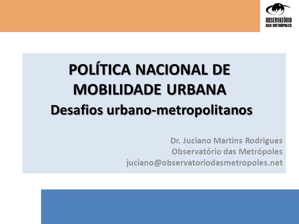 Desafios urbano-metropolitanos 1) Condições ecológico-demográficas da rede urbana brasileira 2) Condições institucionais dos municípios 3) Mobilidade urbana atual