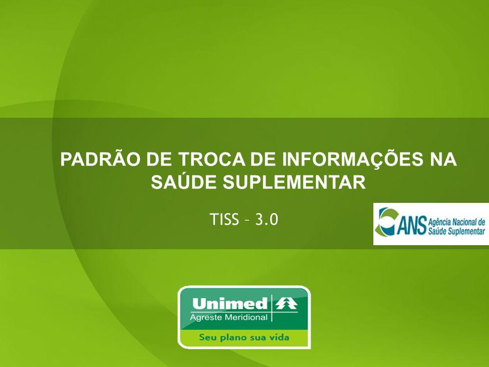 PADRÃO DE TROCA DE INFORMAÇÕES NA SAÚDE SUPLEMENTAR TISS – 3.0