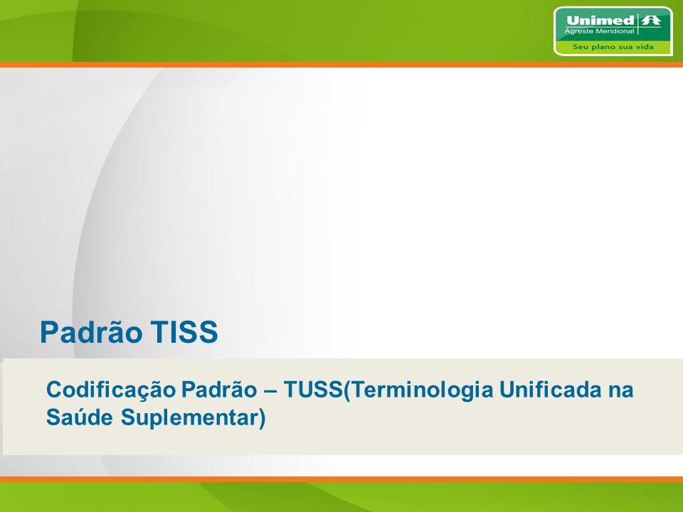 Padrão TISS Codificação Padrão – TUSS(Terminologia Unificada na Saúde Suplementar)