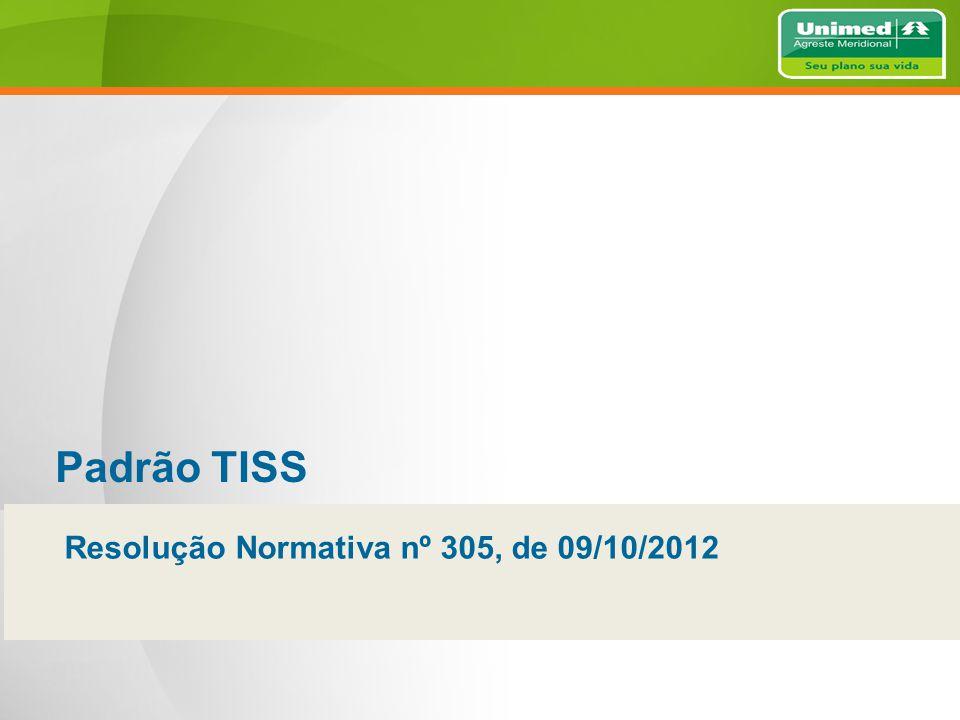 Padrão TISS Resolução Normativa nº 305, de 09/10/2012
