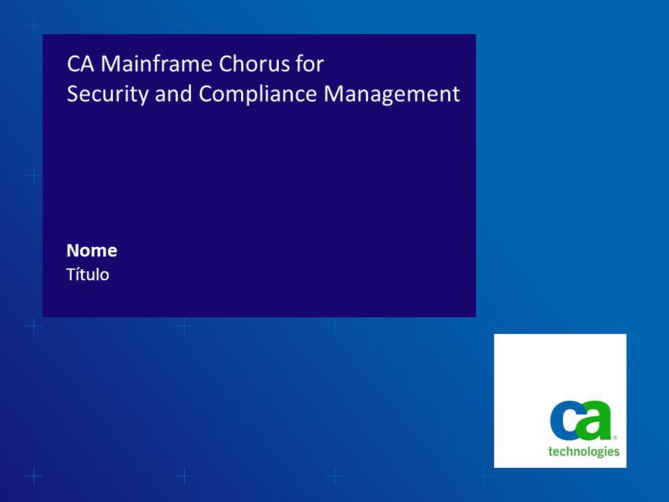  CA Mainframe Chorus Versão 2.0  CA Mainframe Chorus for Security and Compliance Management  Casos de uso  Perguntas e respostas Agenda 2