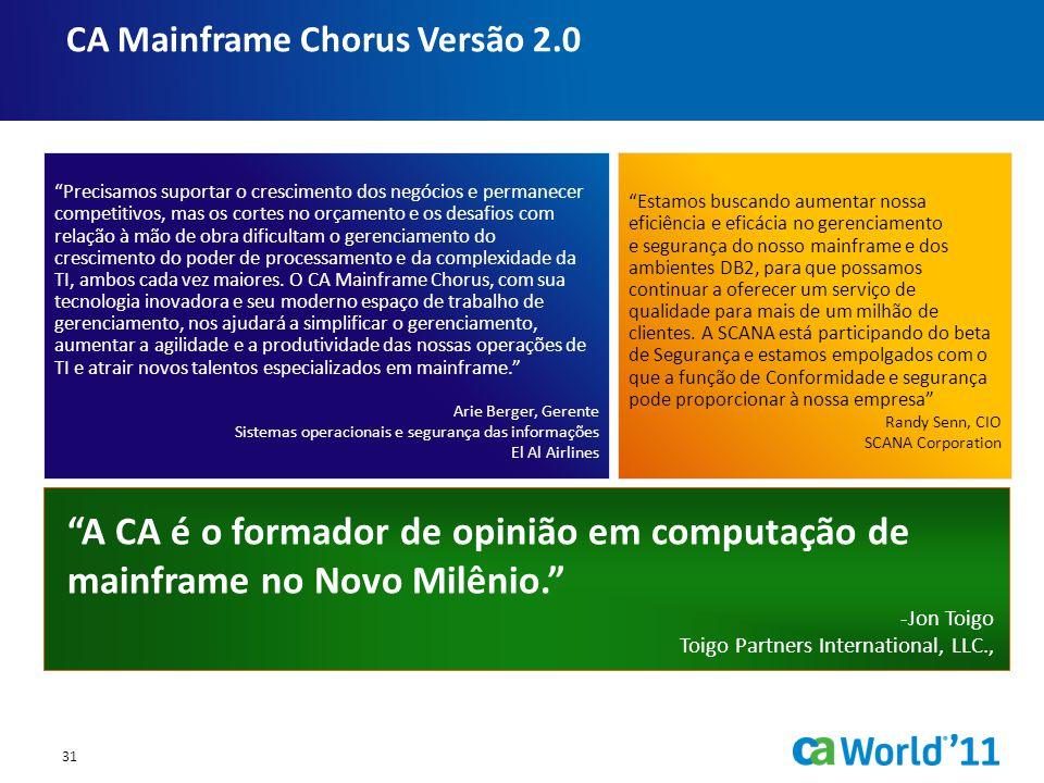 CA Mainframe Chorus Versão 2.0 Precisamos suportar o crescimento dos negócios e permanecer competitivos, mas os cortes no orçamento e os desafios com relação à mão de obra dificultam o gerenciamento do crescimento do poder de processamento e da complexidade da TI, ambos cada vez maiores.